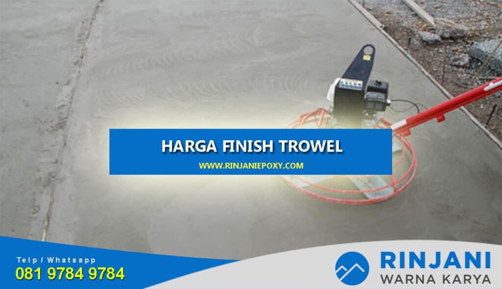 Harga Finish Trowel Lantai Per Meter